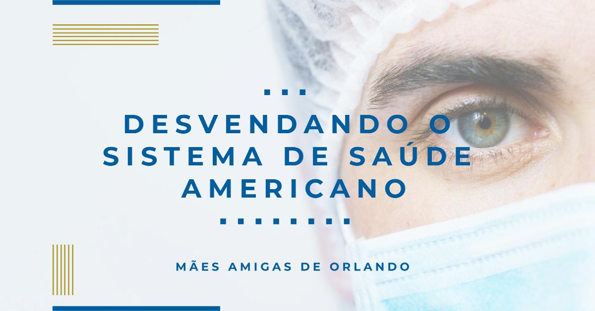 Desvendando o Sistema de Saúde Americano